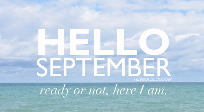 hello september here I AM